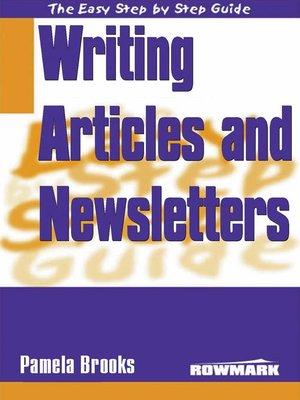 cover image of The Easy Step by Step Guide to Writing Newsletters and Articles