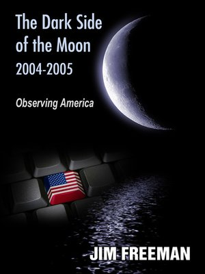 cover image of The Dark Side of the Moon 2004-2005
