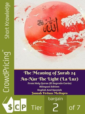 cover image of The Meaning of Surah 24 An-Nur the Light (La Luz) From Holy Quran (El Sagrado Corán) Bilingual Edition English Spanish