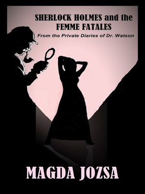cover image of Sherlock Holmes and the Femme Fatales