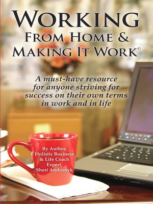 cover image of Working From Home & Making It  Work