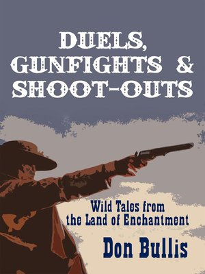 cover image of Duels, Gunfights and Shoot-Outs