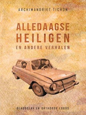 cover image of Alledaagse Heiligen en Andere Verhalen