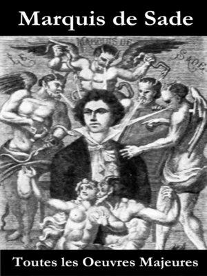 cover image of Toutes les Oeuvres Majeures du Marquis de Sade