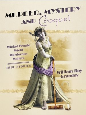 cover image of Murder, Mystery and Croquet
