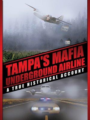 cover image of Tampa's Mafia Underground Airline