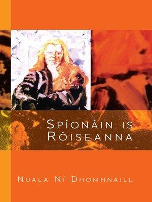 cover image of Spíonáin is Róiseanna