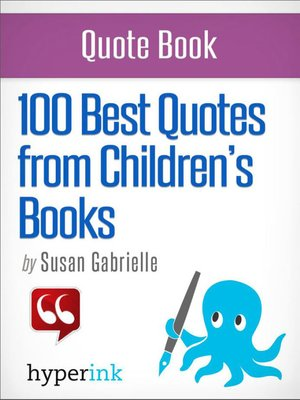 100 Best Quotes from Children s Books by Susan Gabrielle