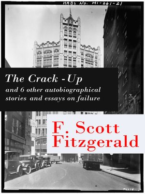 cover image of The Crack-Up and Six Other Autobiographical Stories and Essays on Failure