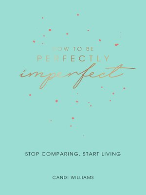 cover image of How to Be Perfectly Imperfect