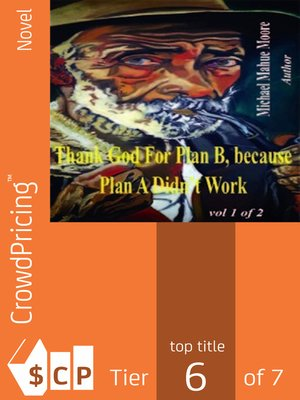cover image of Thank God For Plan B, because Plan A didn't Work Vol 1