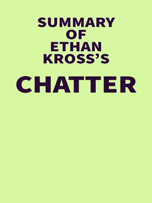cover image of Summary of Ethan Kross's Chatter