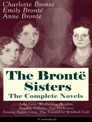 cover image of The Brontë Sisters, The Complete Novels