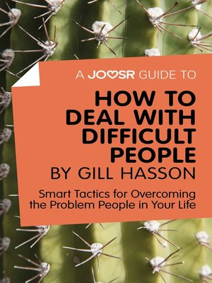cover image of A Joosr Guide to... How to Deal with Difficult People by Gill Hasson