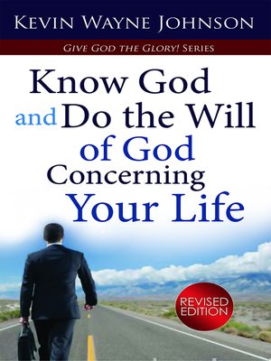 cover image of Give God the Glory! Know God and Do the Will of God Concerning Your Life