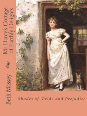cover image of Mr Darcy's Cottage of Earthly Delights
