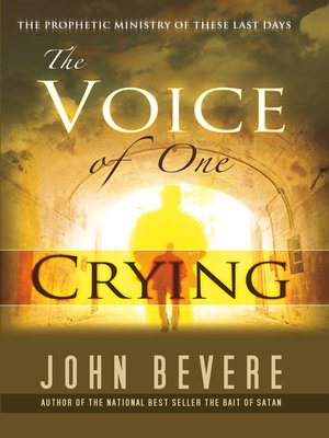 John bevere overdrive rakuten overdrive ebooks audiobooks and voice of one crying john bevere author fandeluxe Gallery