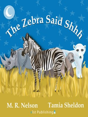 cover image of The Zebra Said Shhh