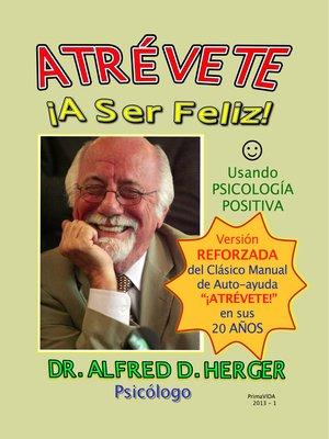 cover image of ATRÉVETE ¡A Ser Feliz!