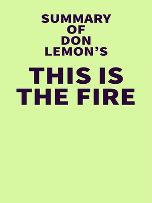cover image of Summary of Don Lemon's This Is the Fire