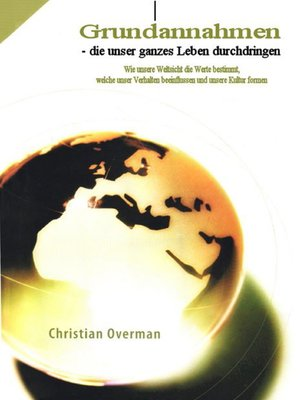 cover image of Grundannahmen die unser ganzes Leben durchdringen