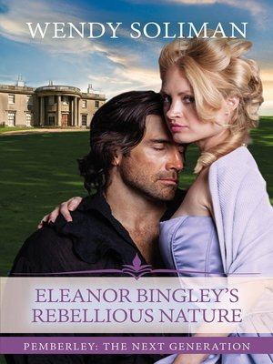 cover image of Eleanor Bingley's Rebellious Nature