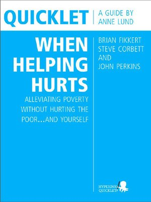 cover image of Quicklet on Brian Fikkert, Steve Corbett and John Perkins's When Helping Hurts