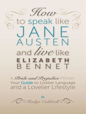 cover image of How to Speak Like Jane Austen and Live Like Elizabeth Bennet