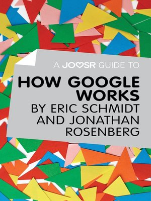 cover image of A Joosr Guide to... How Google Works by Eric Schmidt & Jonathan Rosenberg