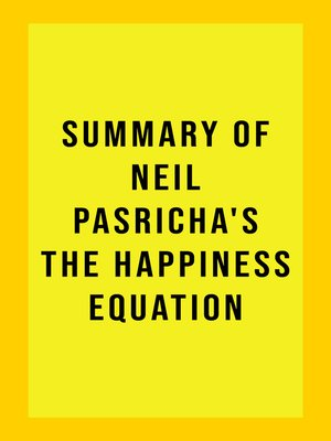 cover image of Summary of Neil Pasricha's the Happiness Equation