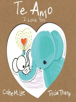 cover image of I Love You / Te Amo