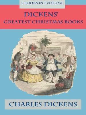 cover image of Dickens' Greatest Christmas Books, 5 books in 1 volume