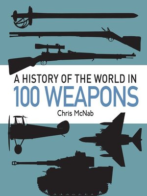 cover image of A History of the World in 100 Weapons