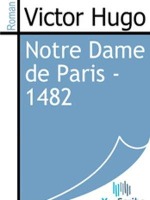 cover image of Notre Dame de Paris - 1482
