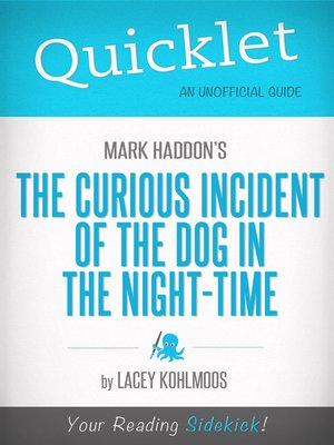 cover image of Quicklet on Mark Haddon's the Curious Incident of the Dog in the Night-time
