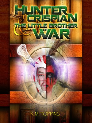 cover image of Hunter Crispian & the Little Brother of War