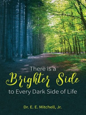 cover image of There Is a Brighter Side to Every Dark Side of Life