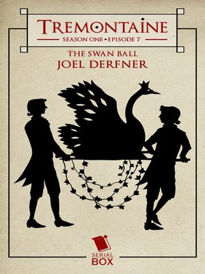 cover image of The Swan Ball (Tremontaine Season 1 Episode 7)