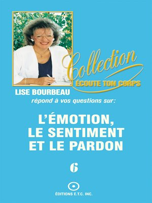 cover image of Les émotions, les sentiments et le pardon