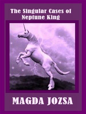 cover image of The Singular Cases of Neptune King