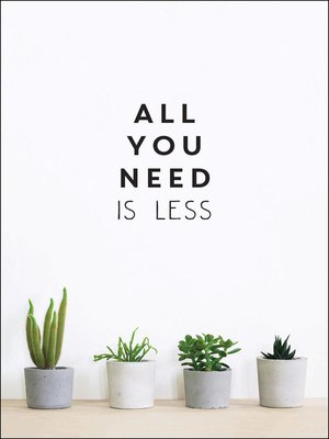 cover image of All You Need is Less