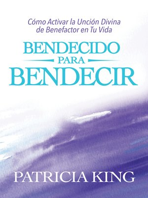 cover image of Bendecido Para Bendecir