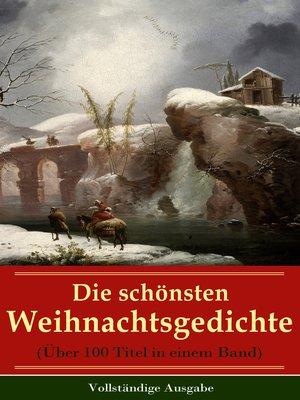 cover image of Die schönsten Weihnachtsgedichte (Über 100 Titel in einem Band)--Vollständige Ausgabe