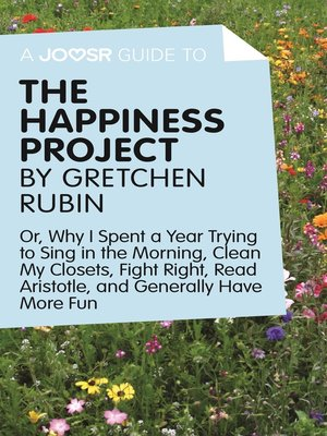 cover image of A Joosr Guide to... the Happiness Project by Gretchen Rubin