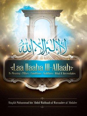 cover image of Laa Ilaaha Ill-Allaah