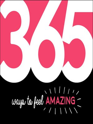 cover image of 365 Ways to Feel Amazing