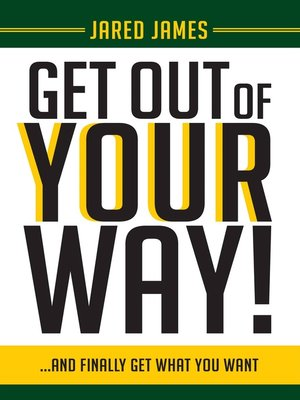 cover image of Get Out of Your Way!