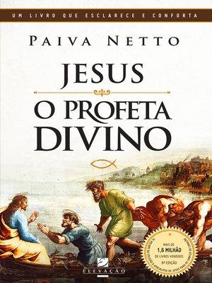 cover image of Jesus, o Profeta Divino