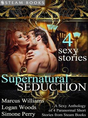 Supernatural Seduction--A Sexy Anthology of 4 Paranormal Short