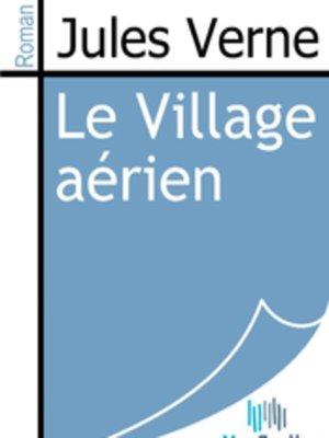 cover image of Le Village aérien